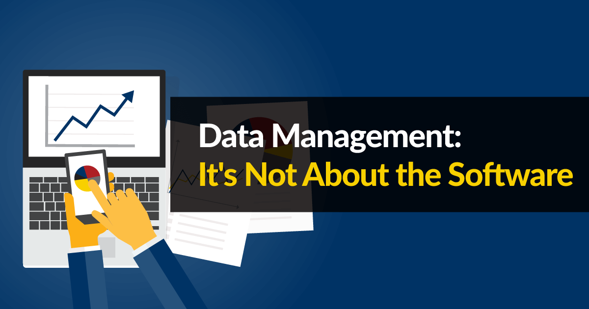 Data Management: It's Not About the Software