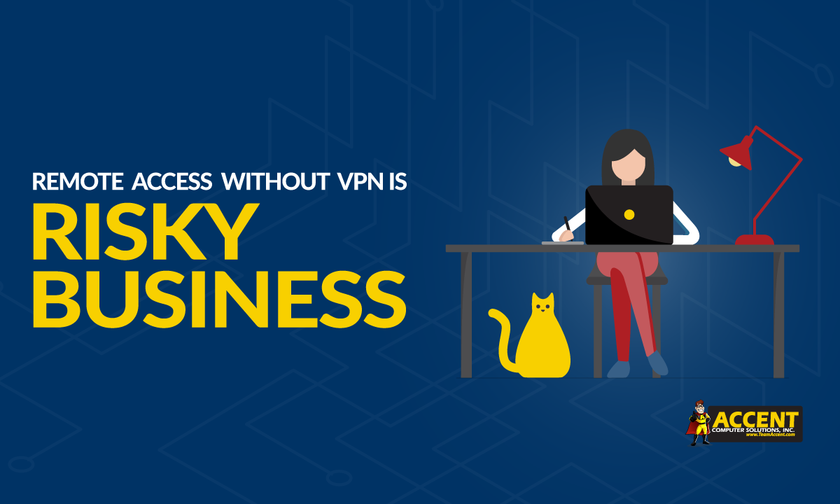 Remote Access Without VPN is Risky Business