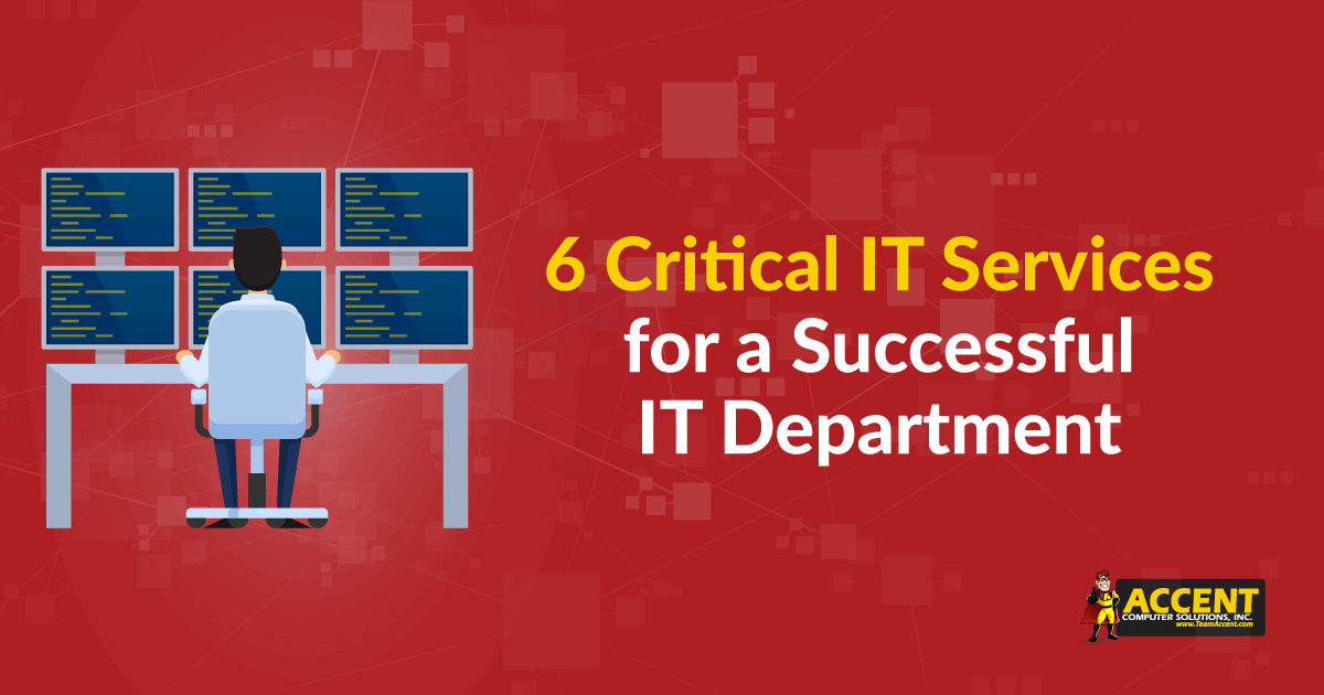 6 Critical IT Services for a Successful IT Department