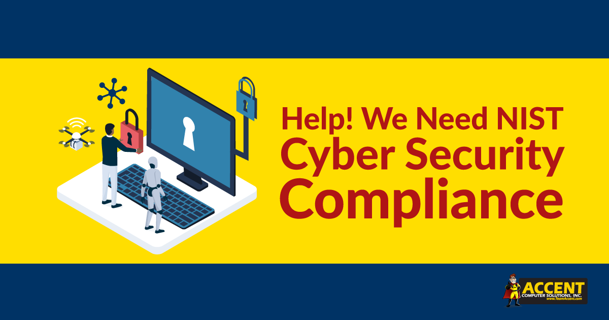 Help! We Need NIST Cyber Security Compliance