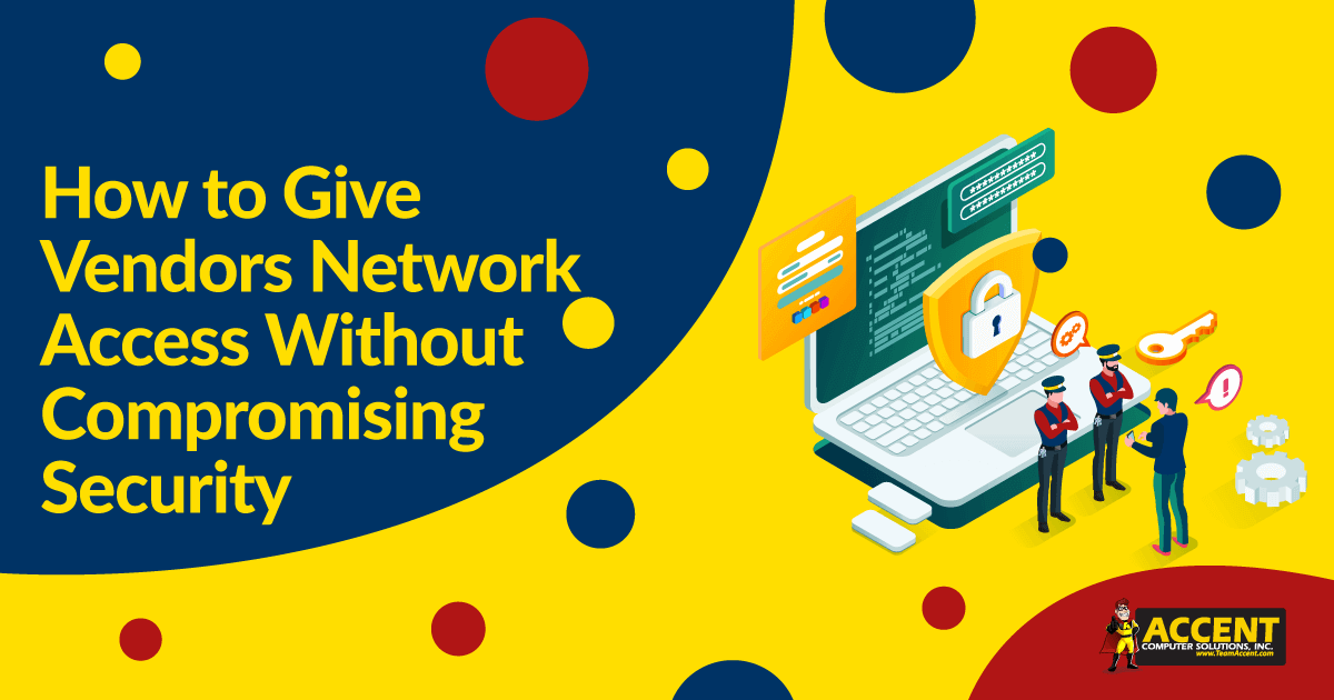 How to Give Vendors Network Access Without Compromising Security