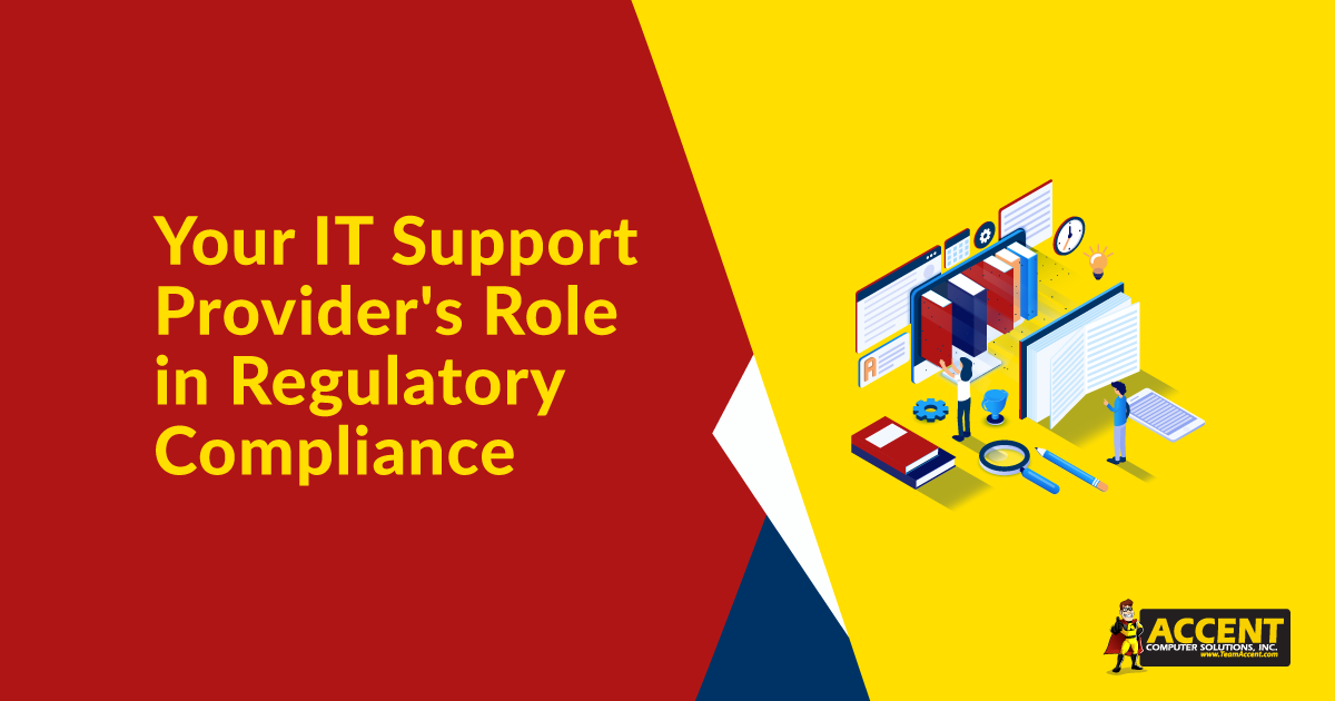 Your IT Support Provider's Role in Regulatory Compliance