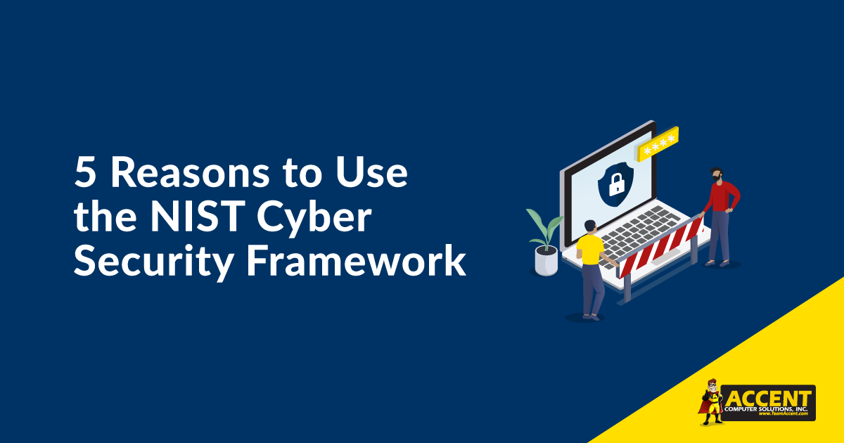 5 Reasons to Use the NIST Cyber Security Framework