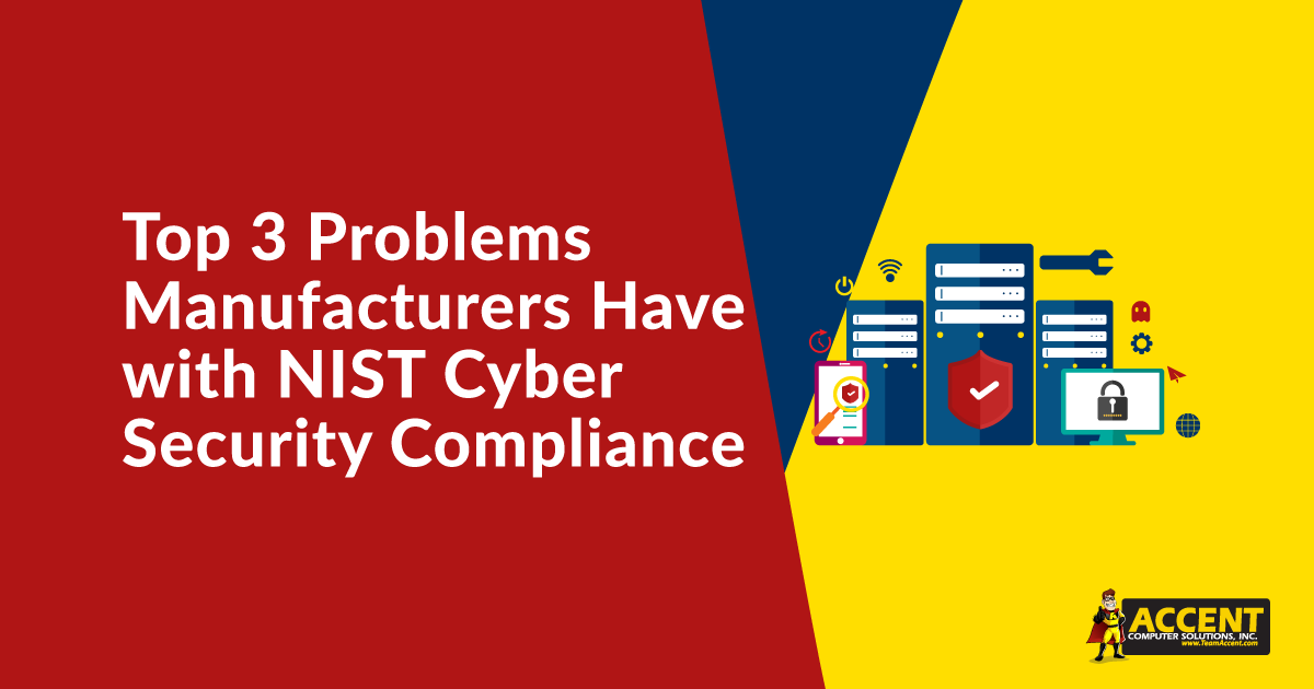 Top 3 Problems Manufacturers Have with NIST Cyber Security Compliance