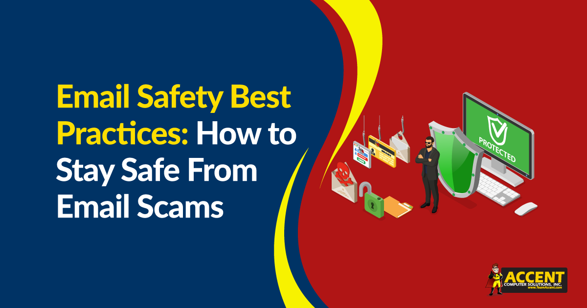 Email Safety Best Practices: How to Stay Safe From Email Scams