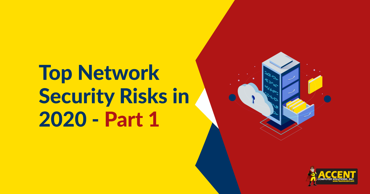 Top Network Security Risks in 2020 - Part 1
