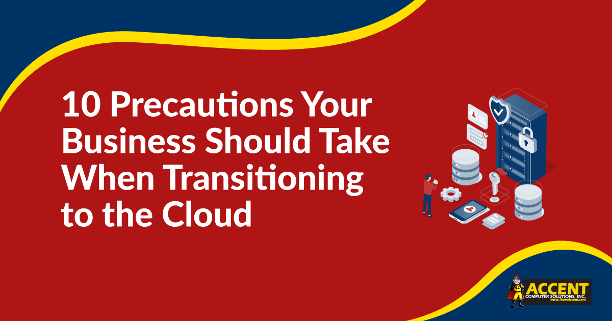 10 Precautions Your Business Should Take When Transitioning to the Cloud