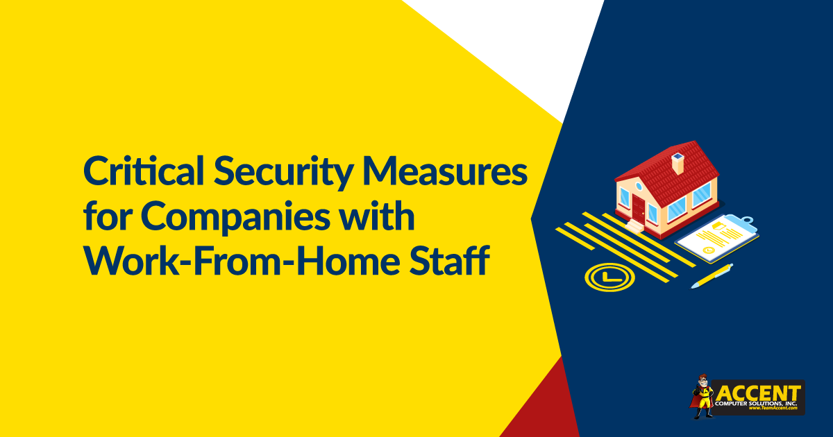 Critical Security Measures for Companies with Work-From-Home Staff
