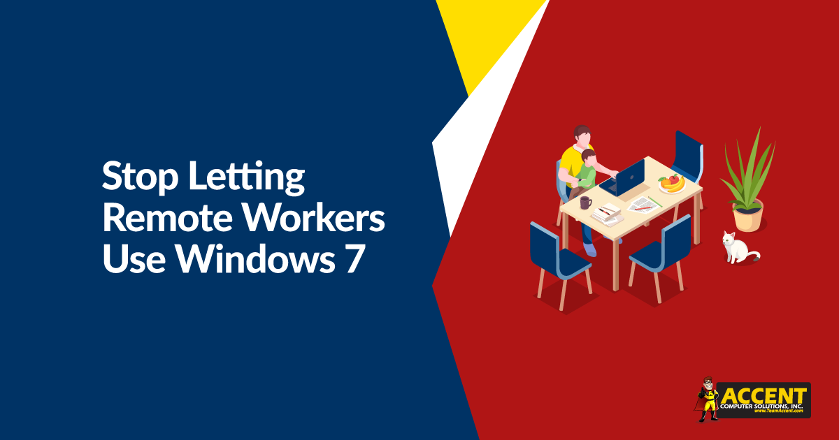 Stop Letting Remote Workers Use Windows 7