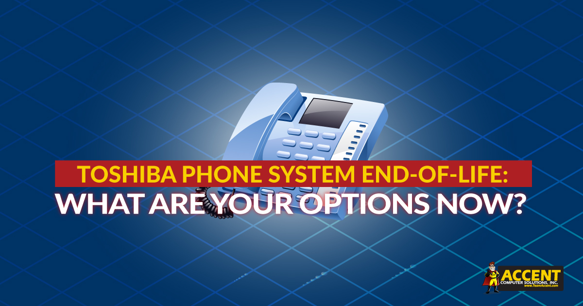 Toshiba Phone System End-of-Life: What Are Your Options Now?