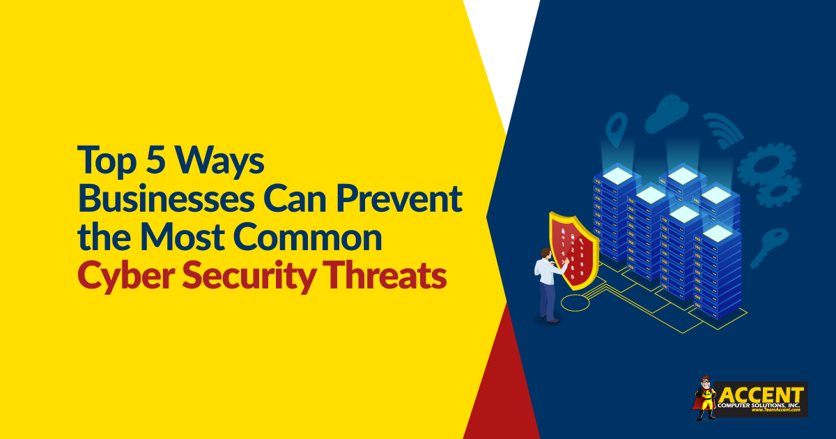Top 5 Ways Businesses Can Prevent the Most Common Cyber Security Threats