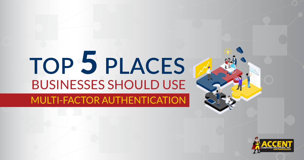 Top 5 Places Businesses Should Use Multi-Factor Authentication