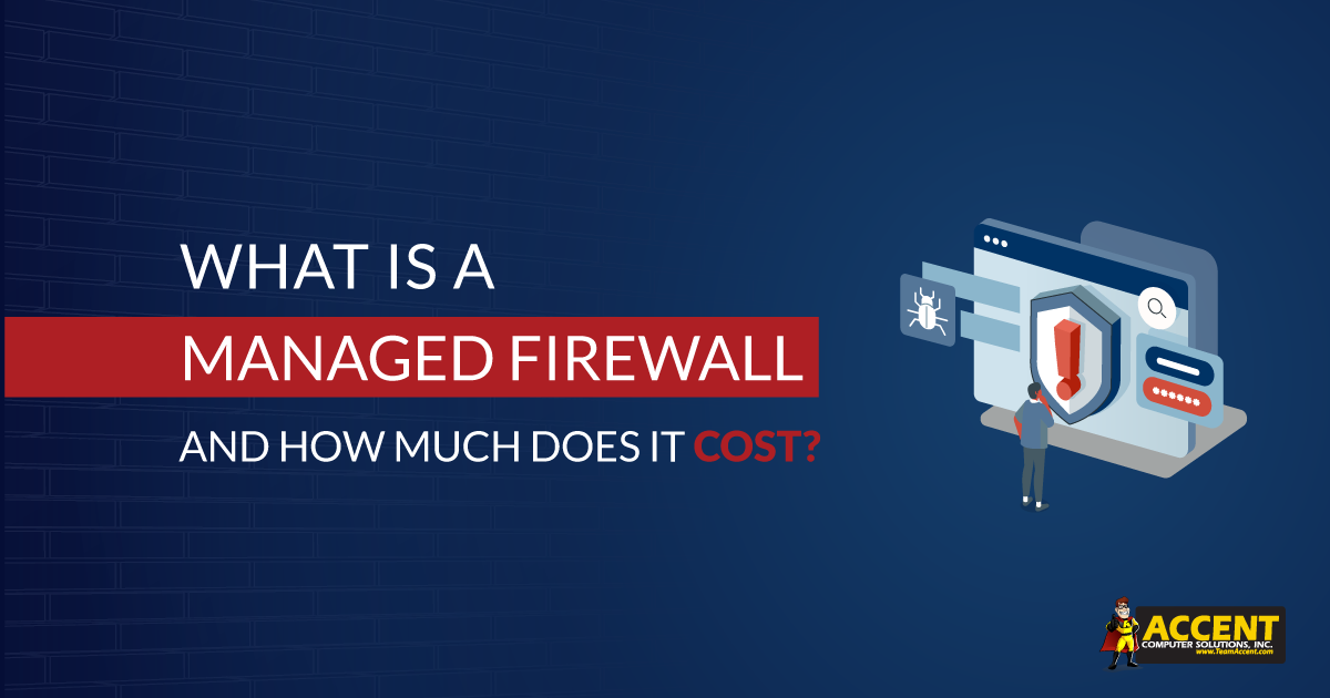 What is a Managed Firewall and How Much Does a Managed Firewall Cost?