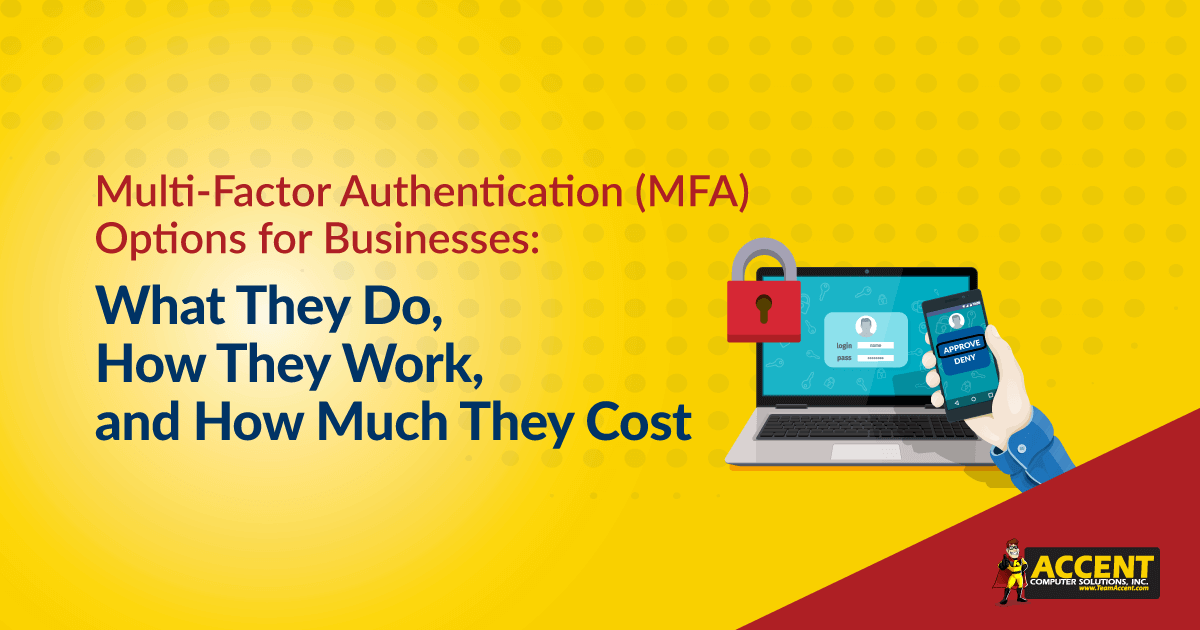 Multi-Factor Authentication (MFA) Options for Businesses: What They Do, How They Work, and How Much They Cost