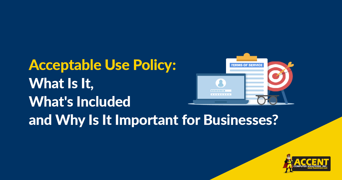 Acceptable Use Policy: What Is It, What's Included and Why Is It Important for Businesses?